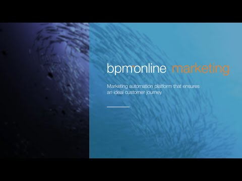 Bpm'online marketing demo video: multichannel marketing platform