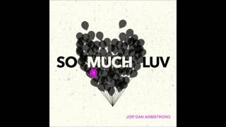 "Jor'dan Armstrong - ""So Much Luv"" (Single)"