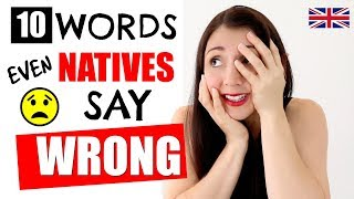 10 Words Even Natives Are Saying Wrong! Learn English Like A Native