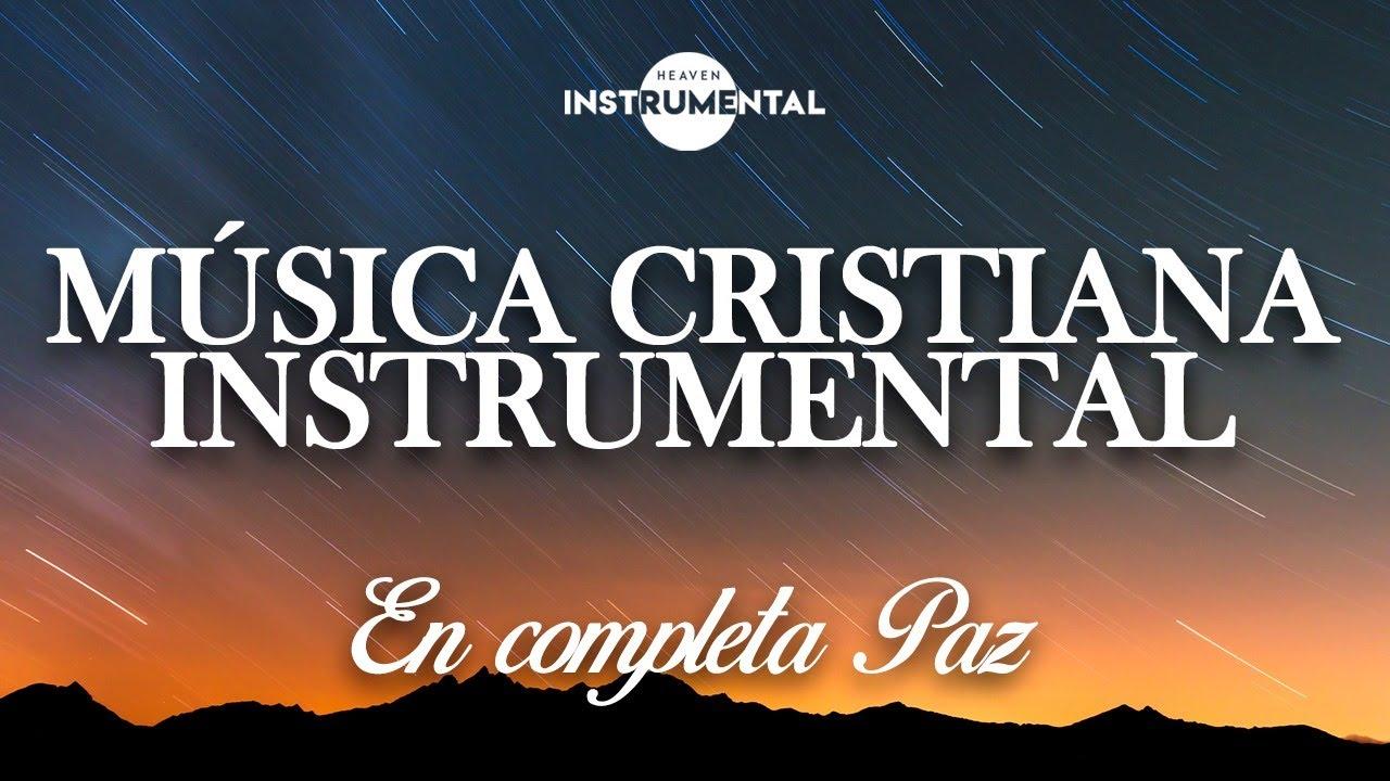 Download 🌌🙏🏼 Música Cristiana Instrumental / En Completa Paz🙏🏼🌌