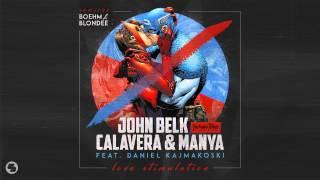 John Belk & Calavera & Manya feat. Daniel Kajmakoski - Love Stimulation (Blondee Remix)