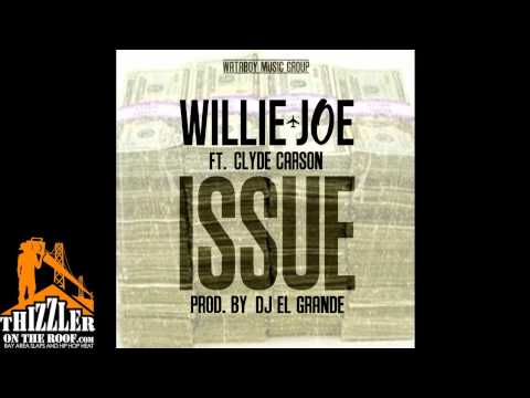 Willie Joe ft. Clyde Carson - Issue [Thizzler.com]