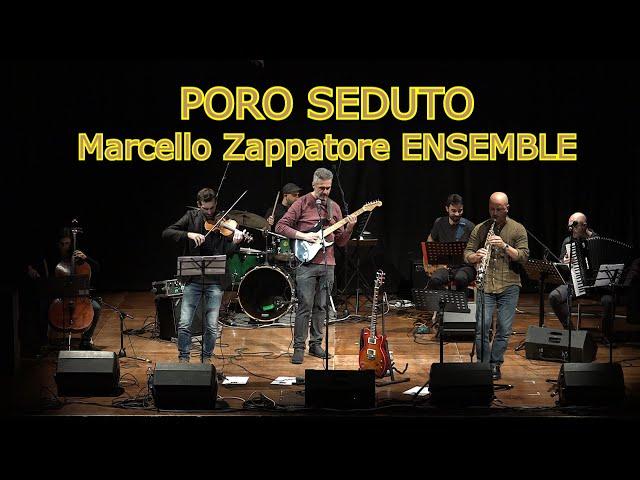 PORO SEDUTO (LIVE) - MARCELLO ZAPPATORE ENSEMBLE