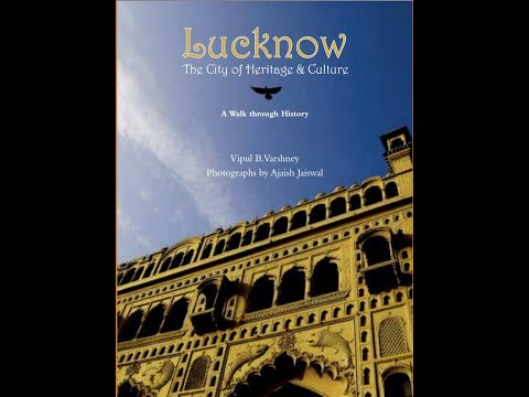 Lucknow The city of Culture and Heritage,A walk through history