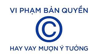 Design Talk 5: Vi phạm bản quyền hay vay mượn ý tưởng