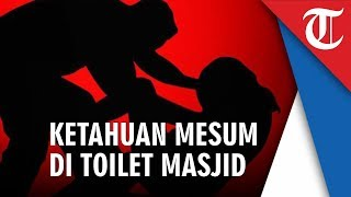 Masuk Toilet Masjid Bersama, Pelajar Kepergok Sedang Mesum Kemudian Celana Disuruh Dinaikkan