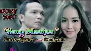 DIAN ANIC FEAT EMEK ARYANTO - SANG MANTAN LAGU TERBARU 2019