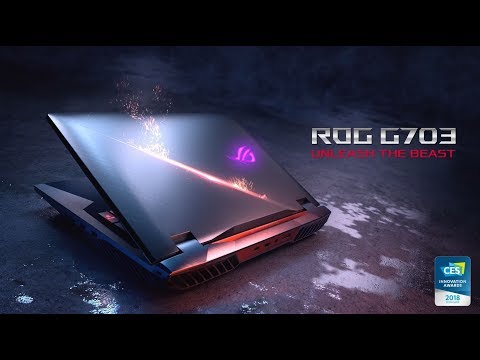 ROG G703 - The Gaming Beast has been Unleashed!