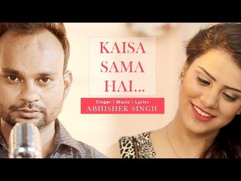 Kaisa sama hai   Brand New Hindi Songs 2018   youtube hindi video songs 2018