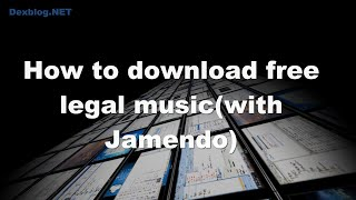 How to download free legal music(with Jamendo)
