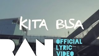 RAN & Tulus - Kita Bisa (Official Lyric Video) Mp3