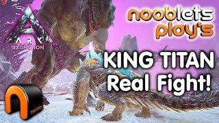 Ark Extinction KING TITAN REAL FIGHT!