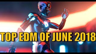 Top 20 EDM Songs of June 2018 (Week of June 23)
