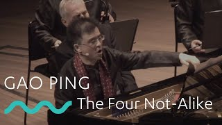 GAO PING: The Four Not-Alike