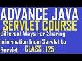 125 Different Ways For Sharing information from Servlet to Servlet | adv java Servlet tutorial
