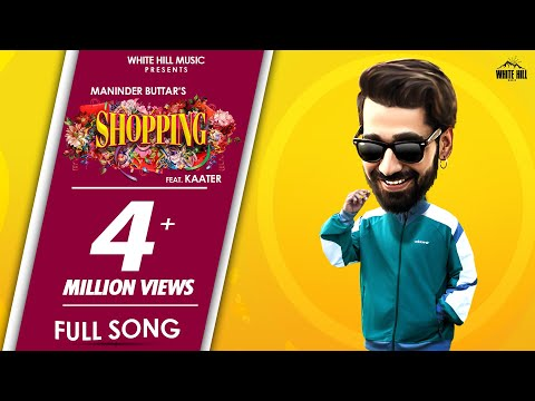 SHOPPING Punjabi Song - Maninder Buttar | New Punjabi Song 2020 | Latest Punjabi Love Songs