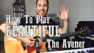 How To Play Beautiful - The Avener ft. Bipolar Sunshine - Acoustic Guitar