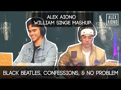 Black Beatles, Confessions, & No Problem | Alex Aiono AND William Singe Mashup