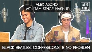 Black Beatles, Confessions, & No Problem | Alex Aiono AND William Singe Mashup thumbnail
