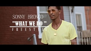 "Gambar cover Sonny Bronco - ""What We Do"" (OFFICIAL VIDEO)Shot by @AHP"