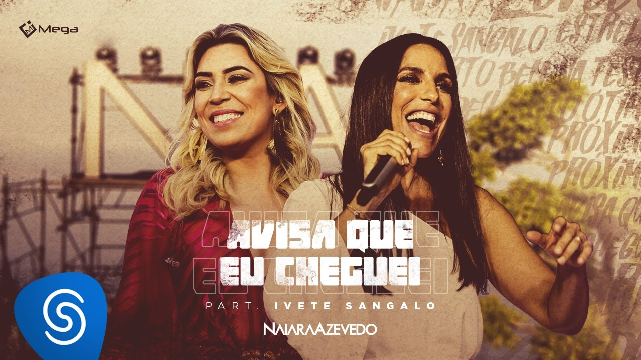 Naiara Azevedo - Avisa Que eu Cheguei part. Ivete Sangalo (DVD Contraste)