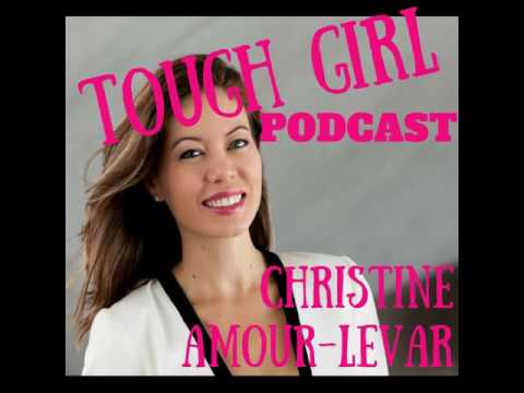 Tough Girl - Christine Amour-Levar - Social Entrepreneur, Marketing Consultant and Author who...