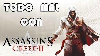 TODO MAL CON: Assassins Creed 2