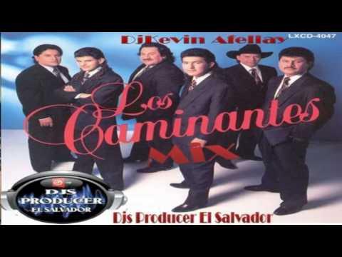 Los Caminantes Mix 2017 Cumbias Chingonas DjKevin Afellay Djs P