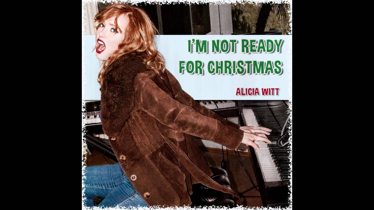 Alicia Witt - I\'m Not Ready For Christmas (Explicit) - YouTube