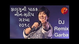 Falguni Pathak Nonstop Garba 2018 || DJ Remix || Part 1