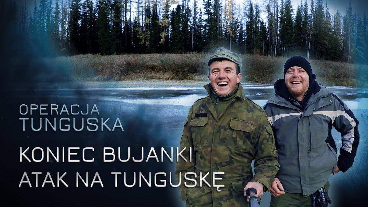 Operacja Tunguska – Koniec bujanki i atak na Tunguskę (odc.15)