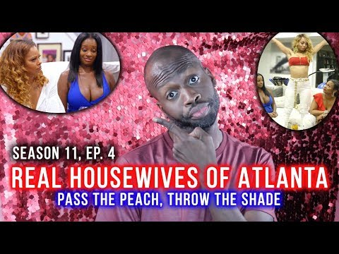 Real Housewives Of Atlanta | Season 11, EP. 4 | Pass the Peach, Throw the Shade