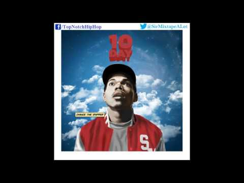 Chance The Rapper - U Got Me Fucked Up [10 Day]