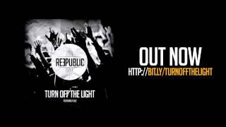 "Reepublic - ""Turn Off The Light"" [Official Radio Edit]"