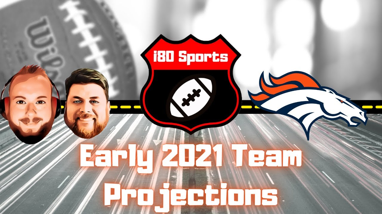 Early 2021 NFL Projections- Denver Broncos