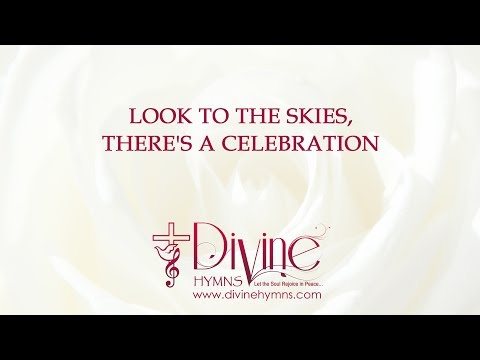 Look To The Skies, There's A Celebration Song Lyrics Video