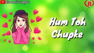 Hum Toh Chupke Tumko Dekha Karte Hai Whatsapp Status Video
