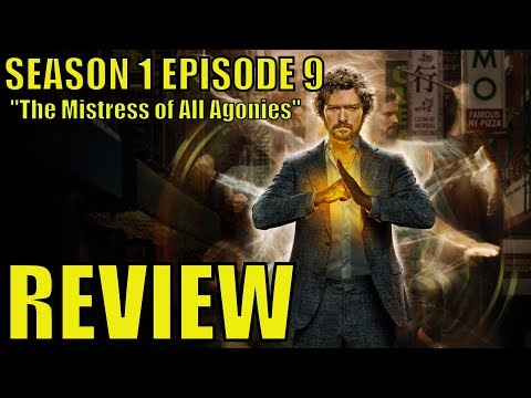 """Iron Fist Season 1 Episode 9 """"The Mistress of All Agonies"""" Review"""