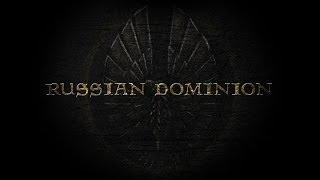 Russian Dominion / Русский Доминион