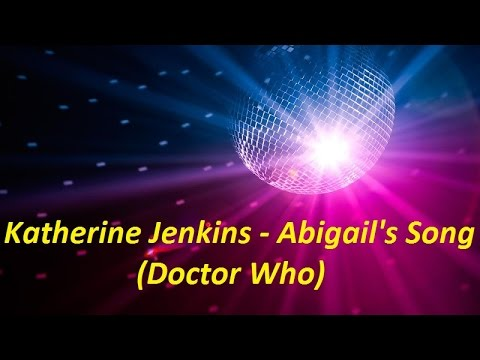 Katherine Jenkins - Abigail's Song (Lyrics)