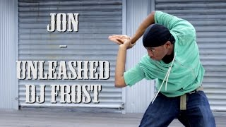 Jon | Unleashed - Dj Frost