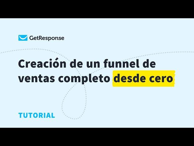 Creación de un funnel de ventas completo desde cero   GetResponse Autofunnel