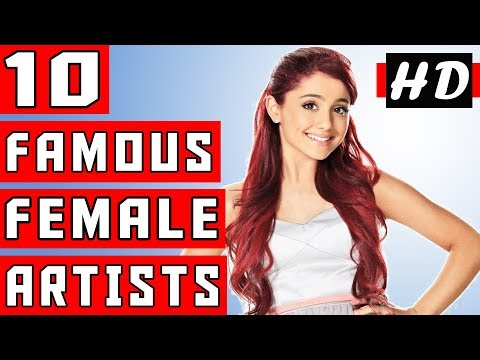 Top 10 Most Famous Female Artists-10 Most Famous Female Artists in The World