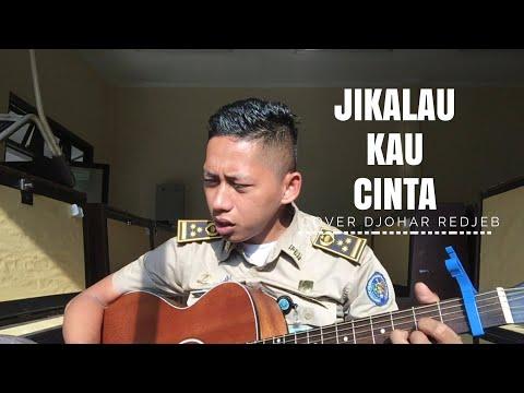 JIKALAU KAU CINTA - JUDIKA [cover] DJOHAR REDJEB