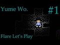 NAGATSUKI HOPS TO SAFETY | Yume Wo. (Yume Nikki Fangame) - Part 1 | Flare Let's Play