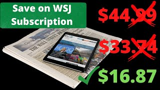 How To Get A Loẁer Cost on Wall Street Journal Subscription! – Lower Existing WSJ Subscription Cost!