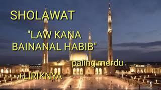 SHOLAWAT LAW KANA BAINANAL HABIB paling merdu
