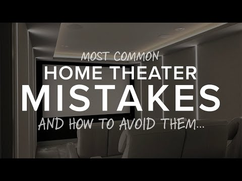 The 7 Most Common Home Theater Mistakes