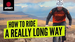 How To Ride Furтher On Your Mountain Bike | Tips For Riding MTB Long Distance