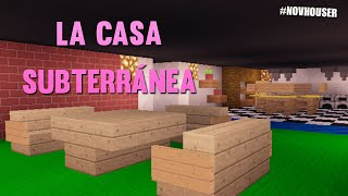 LA CASA SUBTERRÁNEA | CASAS DE MINECRAFT EN #NOVHOUSER (SUBS)